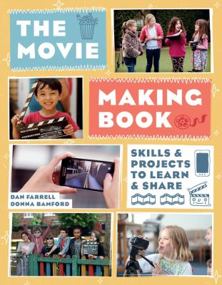 The movie making book : skills & projects to learn & share