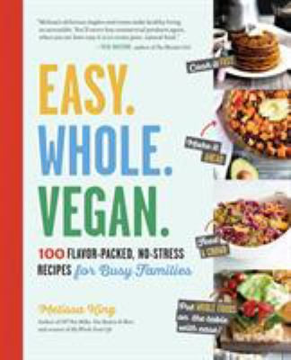 Easy, whole, vegan, :