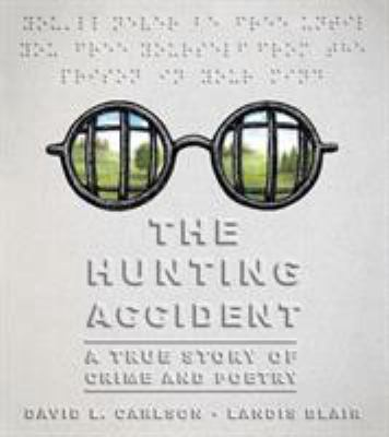 The hunting accident : a true story of crime and poetry