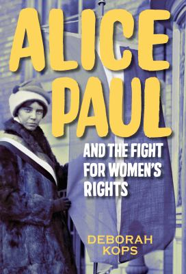 Alice Paul and the fight for women's rights :