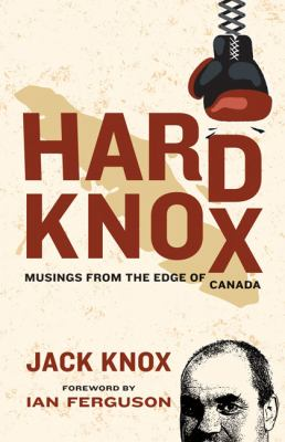 Hard Knox : Musings from the Edge of Canada