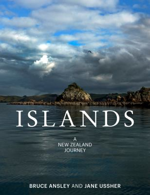 Islands: A New Zealand journey by Bruce Ansley & Jane Ussher.