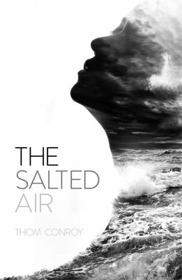 The salted air by Thom Conroy.