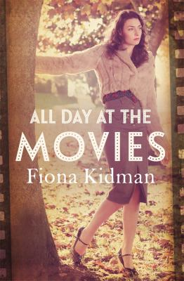 All day at the movies by Fiona Kidman.