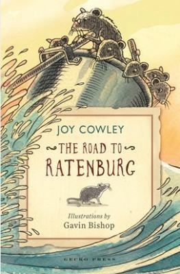 The road to Ratenburg by Joy Cowley; illustrations by Gavin Bishop.