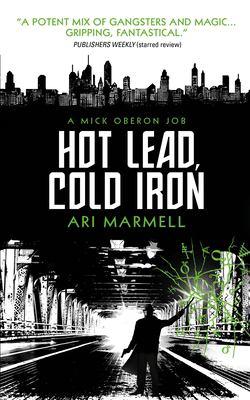 Hot lead, cold iron :