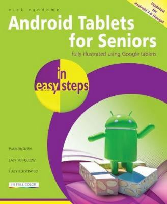 Android tablets for seniors : covers Android 7.0 Nougat