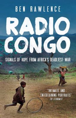 Cover of Radio Congo : signals of hope from Africa's deadliest war by Ben Rawlence