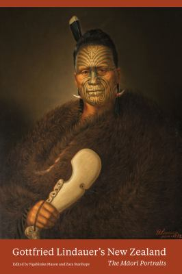 Gottfried Lindauer's New Zealand: the Māori portraits ed. by Ngahiraka Mason & Zara Stanhope.