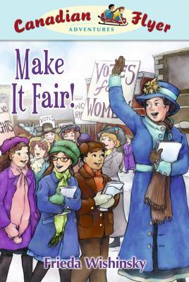 Make It Fair! by Frieda Wishinsky