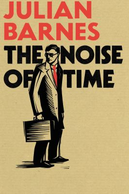 The noise of time by Julian Barnes.