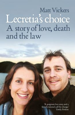 Lecretia's choice: a story of love, death and the law by Matt Vickers.