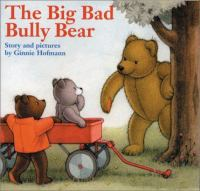 Big Bad Bully Bear