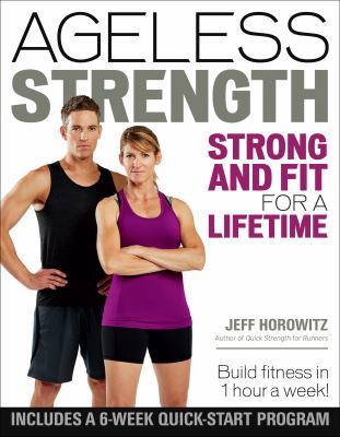 Ageless strength : strong and fit for a lifetime