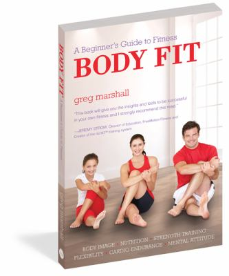 Body fit : a beginner's guide to fitness  / Greg Marshall