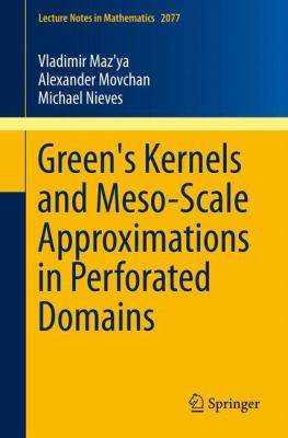 Greens Kernels and Meso-Scale Approximations in Perforated Domains