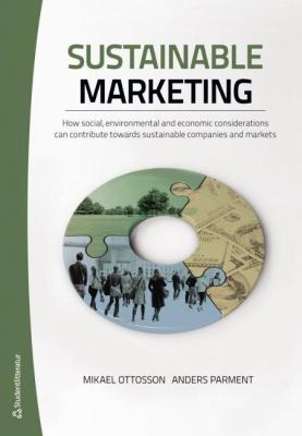 Sustainable marketing: How social, environmental and economic considerations can contribute towards sustainable companies and markets