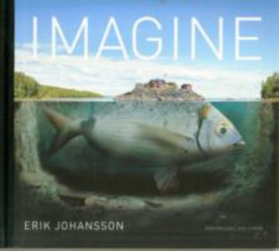 Imagine by Erik Johansson.