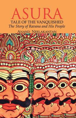 Asura : tale of the vanquished : the story of Ravana and his people