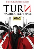 Turn: Washington's spies. The complete first season
