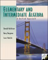 Elementary and intermediate algebra : a unified approach /