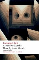 Groundwork for the metaphysics of morals /