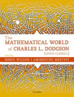 Mathematical world of Charles L. Dodgson (Lewis Carroll) /