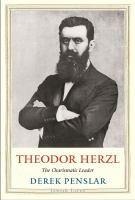 Theodor Herzl : the charismatic leader /