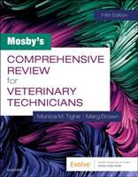 Mosby's comprehensive review for veterinary technicians /