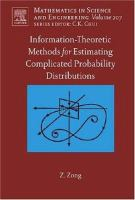 Information-theoretic methods for estimating complicated probability distributions /