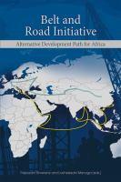 Belt and road initiative : alternate development path for Africa /