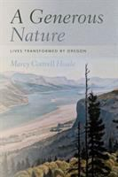 Generous nature : lives transformed by Oregon /