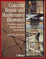 Concrete repair and maintenance illustrated : problem analysis, repair strategy, techniques /