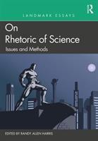 Landmark essays on rhetoric of science : issues and methods /