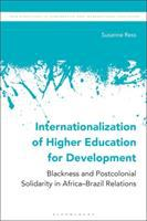 Internationalization of higher education for development : blackness and postcolonial solidarity in Africa-Brazil relations /