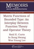 Matrix functions of bounded type : an interplay between function theory and operator theory /