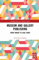 Museum and gallery publishing : from theory to case study /