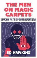 Men on magic carpets : searching for the superhuman sports star /