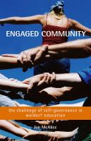 Engaged community : the challenge of self-governance in Waldorf education /
