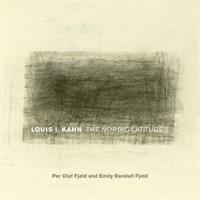 Louis I. Kahn : the Nordic latitudes /
