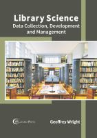 Library science : data collection, development and management /