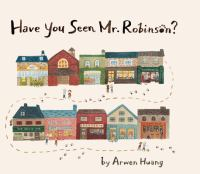 Have you seen Mr. Robinson? /