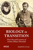 Biology in transition : the life and lectures of Arthur Milnes Marshall /