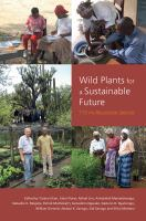 Wild plants for a sustainable future : 110 multipurpose species /