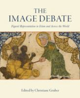 Image debate : figural representation in Islam and across the world /