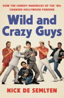 Wild and Crazy Guys: how the comedy mavericks from the '80s changed Hollywood forever