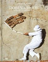 Robin Rhode : memory is the weapon /