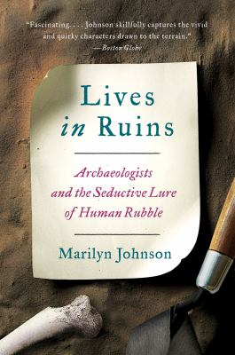 Cover Image for Lives in Ruins by Marilyn Johnson