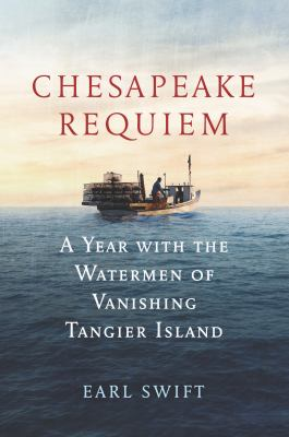 Cover Image for Chesapeake Requiem: A Year of the Watermen by