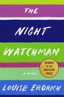 The night watchman : a novel